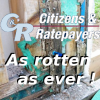 Citizens and Ratepayers - as rotten as ever